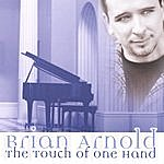 Brian Arnold The Touch Of One Hand