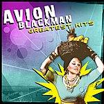 Avion Blackman Greatest Hits