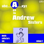 The Andrews Sisters A As In Andrew Sisters (Volume 1)