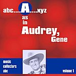 Gene Autry A As In Audrey, Gene (Volume 1)