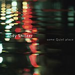 Andy Snitzer Some Quiet Place