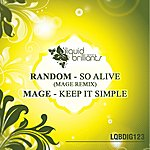 Random So Alive (Mage Remix) / Keep It Simple