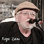 Roger Zuraw Whose Blues Is It Anyway?