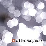 All The Way Rider All The Way Rider