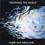 Angels And Astronauts Dreaming The World