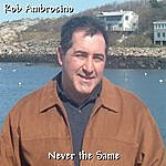 Rob Ambrosino Never The Same