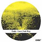 Ende Love | Sub Way