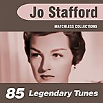 Jo Stafford 85 Legendary Tunes (The Ultimate Best Of Jo Stafford Collection)