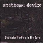 Anathema Device Something Lurking In The Dark
