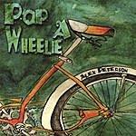 Alex Peterson Pop A Wheelie