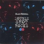 Alan Merrill Double Shot Rocks