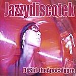 Dj Sid-The Apocalypze Jazzydiscotek