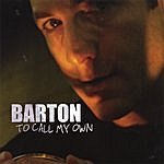Barton To Call My Own (Left Shift)