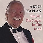 Artie Kaplan I'm Just The Singer In The Band