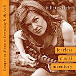 Juliet Wright Fearless Moral Inventory: Companion Album To Everything Is My Fault