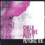 Chalk Outline Party Psychic U.K. Single