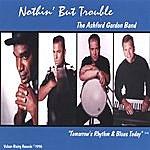 Ashford Gordon Nothin' But Trouble