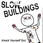 Slow Buildings Knock Yourself Out Ep