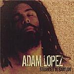 Adam Lopez Stranded In Babylon