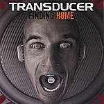Transducer Finding Home