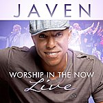 Javen Worship In The Now-Live