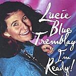 Lucie Blue Tremblay I'm Ready