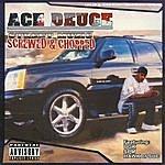 Ace Deuce Street Muzic : Screwed & Chopped