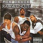 Ace Deuce Raw & Uncut
