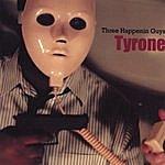 Three Happenin Guys Tyrone