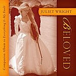 Juliet Wright Beloved: Companion Album To Everything Is My Fault