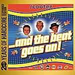 Scooter ...And The Beat Goes On! (20 Years Of Hardcore Expanded Edition)