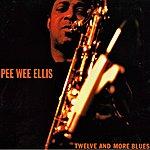 Pee Wee Ellis Twelve And More Blues