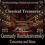 Gennady Rozhdestvensky Classical Treasures: Gennady Rozhdestvensky - Concertos And More