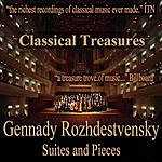 Gennady Rozhdestvensky Classical Treasures: Gennady Rozhdestvensky - Suites And Pieces