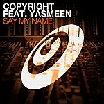 Copyright Say My Name (Feat. Yasmeen)
