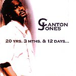 Canton Jones 20 Years, 3 Months & 12 Days