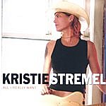 Kristie Stremel All I Really Want