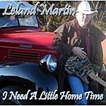Leland Martin I Need A Little Home Time