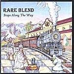 Rare Blend Stops Along The Way