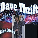 Dave Thrift Blues Extreme