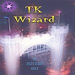 TK Wizard By Invitation Only