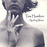 Tom Hamilton Spelling Water