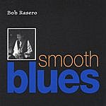 Bob Rasero Smooth Blues
