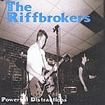 The Riffbrokers Powerful Distraction