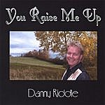 Danny Riddle You Raise Me Up