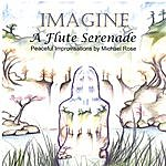 Michael Rose Imagine: A Flute Serenade