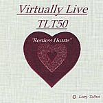TLT50 Virtually Live/Restless Hearts