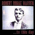 Robert Burke Warren ...To This Day