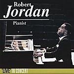 Robert Jordan Robert Jordan, Pianist 'live' In Concert
