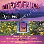 Ray Fike My Forever Love